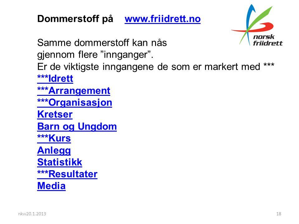 nkw20.1.201318 Dommerstoff på www.friidrett.nowww.friidrett.no Samme dommerstoff kan nås gjennom flere innganger .