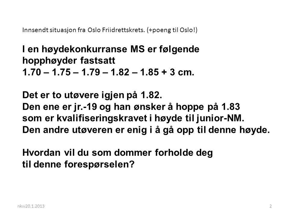 2 Innsendt situasjon fra Oslo Friidrettskrets.