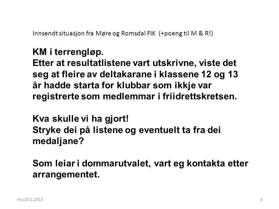 nkw20.1.20134 Innsendt situasjon fra Møre og Romsdal FIK (+poeng til M & R!) KM i terrengløp.