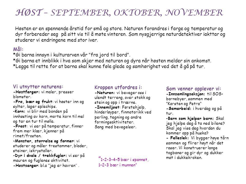 HØST – SEPTEMBER, OKTOBER, NOVEMBER Høsten er en spennende årstid for små og store.