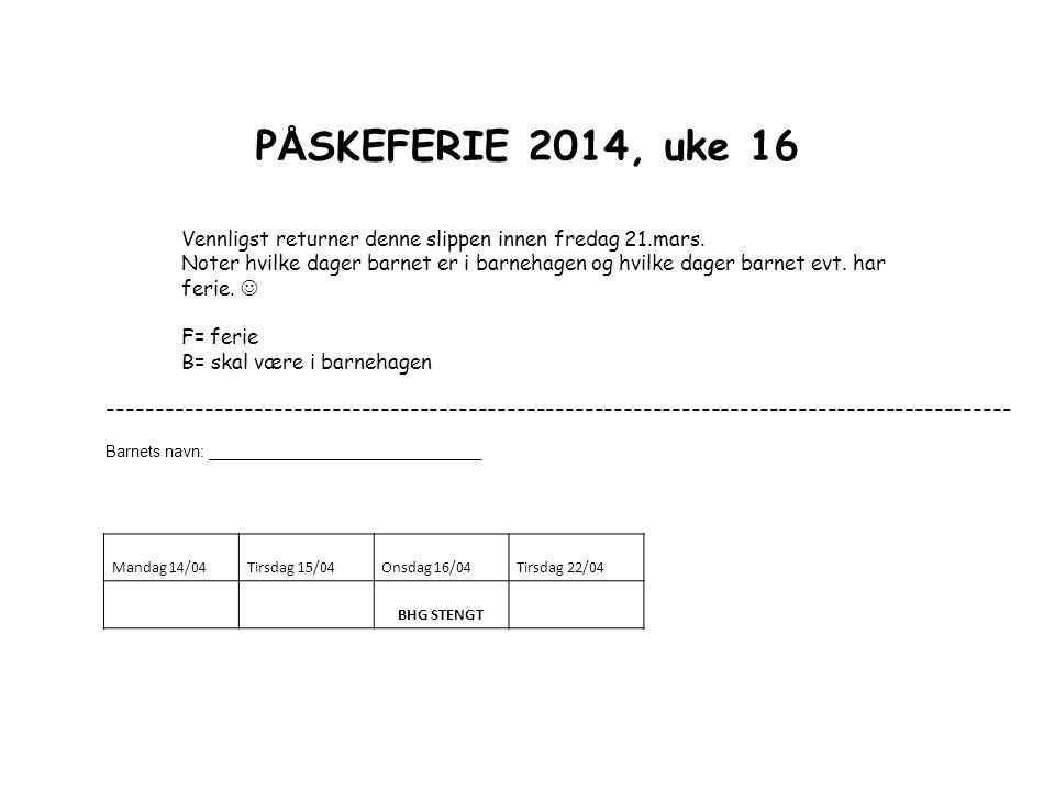 P Å SKEFERIE 2014, uke 16 Vennligst returner denne slippen innen fredag 21.mars.
