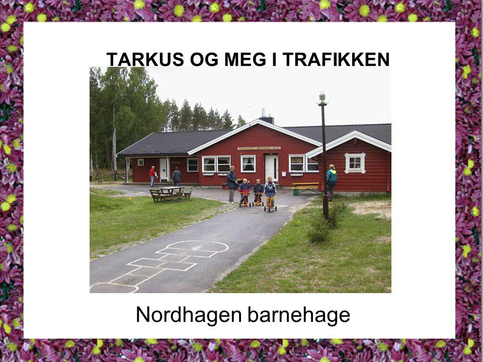 TARKUS OG MEG I TRAFIKKEN Nordhagen barnehage