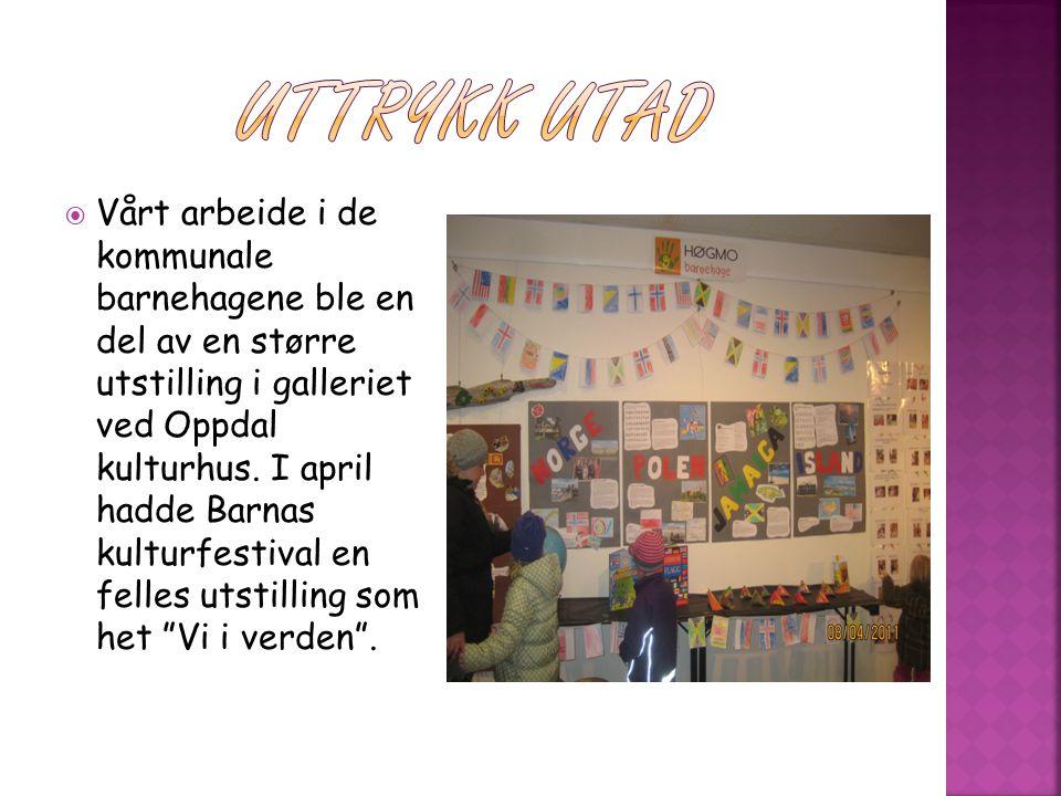  Vårt arbeide i de kommunale barnehagene ble en del av en større utstilling i galleriet ved Oppdal kulturhus. I april hadde Barnas kulturfestival en
