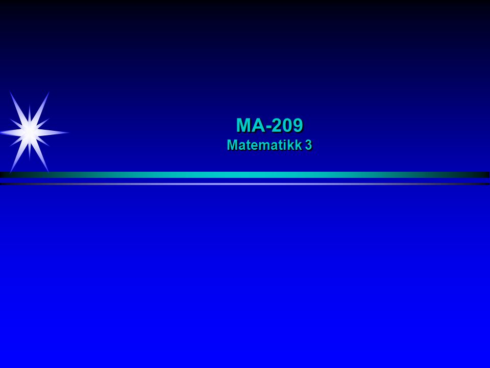MA-209 Matematikk 3