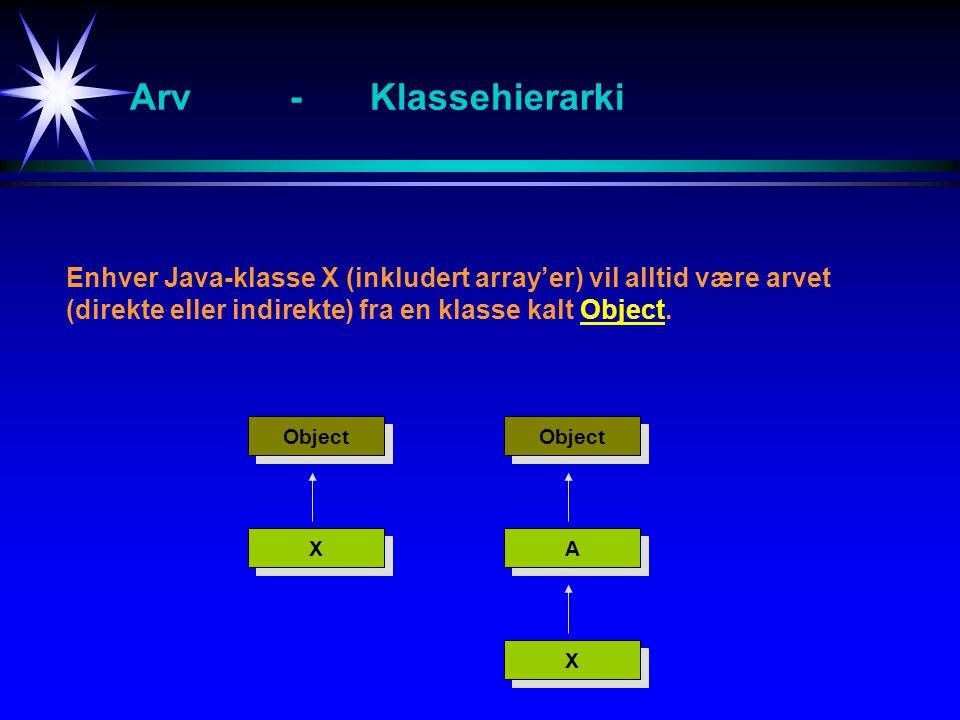 Klassen Object Litt av innholdet i klassen Object: public class Object { public Object( );// creates a default object protected Object clone( ); // object cloning protected void finalize( );// destroying object public boolean equals (Object obj);// equal if ref to the same object public final Class getClass ( );// runtime class descript for the object public int hashCode ( );// calculates a hash code for the obj public void notify( );//wakes up a single waiting thread public void noifyAll( );// wakes up all waiting threads public String toString ( );//string representation of the object public final void wait( );//causes the current thread to wait public final void wait(long timeout);//waiting in milliseconds public final void wait(long timeout, int nanos)//waiting for nanoseconds }