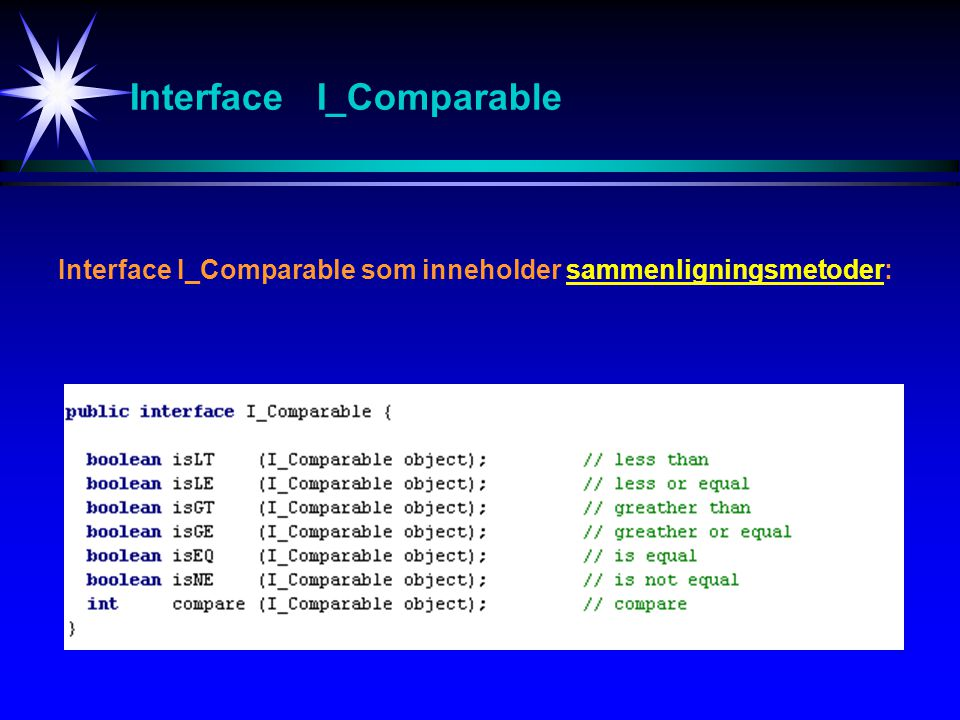 Abstract (1/4) A_Object Abstract A_Object som implementerer I_Comparable
