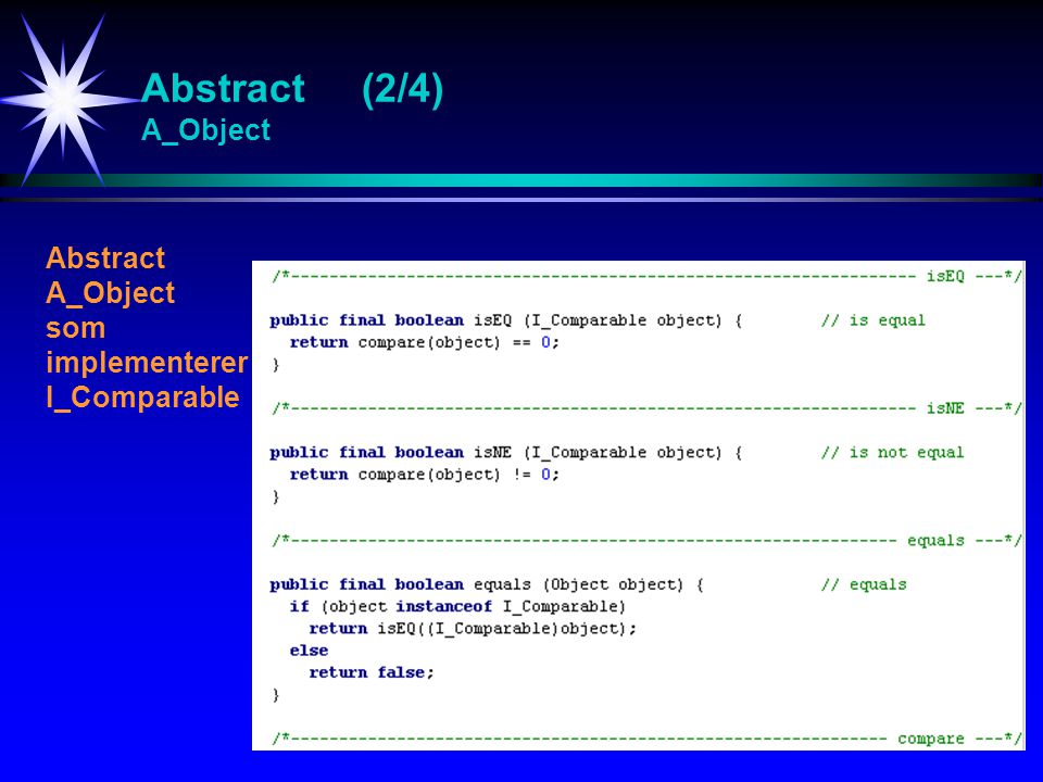 Abstract (2/4) A_Object Abstract A_Object som implementerer I_Comparable