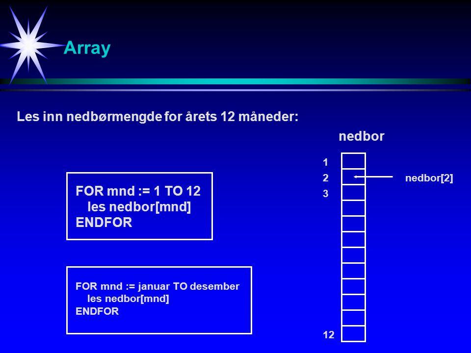 Attributter Funksjoner Array / Struct / Class ArrayStructClass