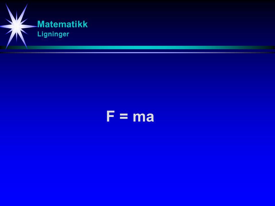 Matematikk Ligninger F = ma