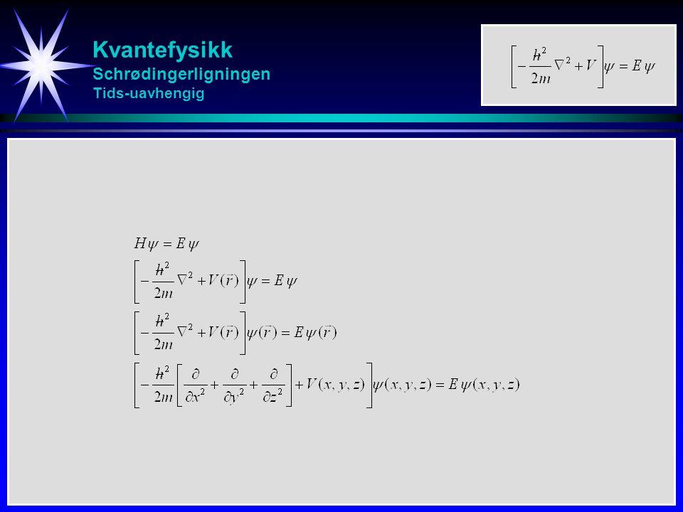 Kvantefysikk Schrødingerligningen Sfæriske koordinater - Radiell/Sfærisk funksjon Tidsuavhengig tilstandsfunksjon: Et produkt av en radiell del og en angulær del Skriver del-operatoren  vha sfæriske koordinater: