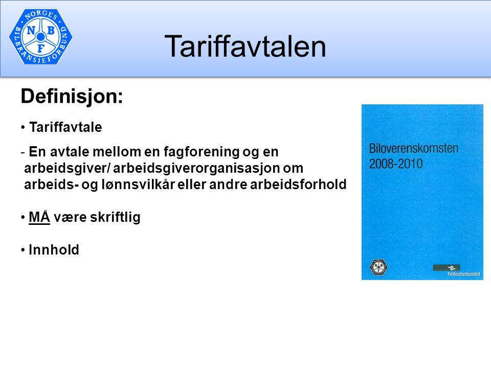 Tariffavtalen Definisjon: Tariffavtale - En avtale mellom en fagforening og en arbeidsgiver/ arbeidsgiverorganisasjon om arbeids- og lønnsvilkår eller