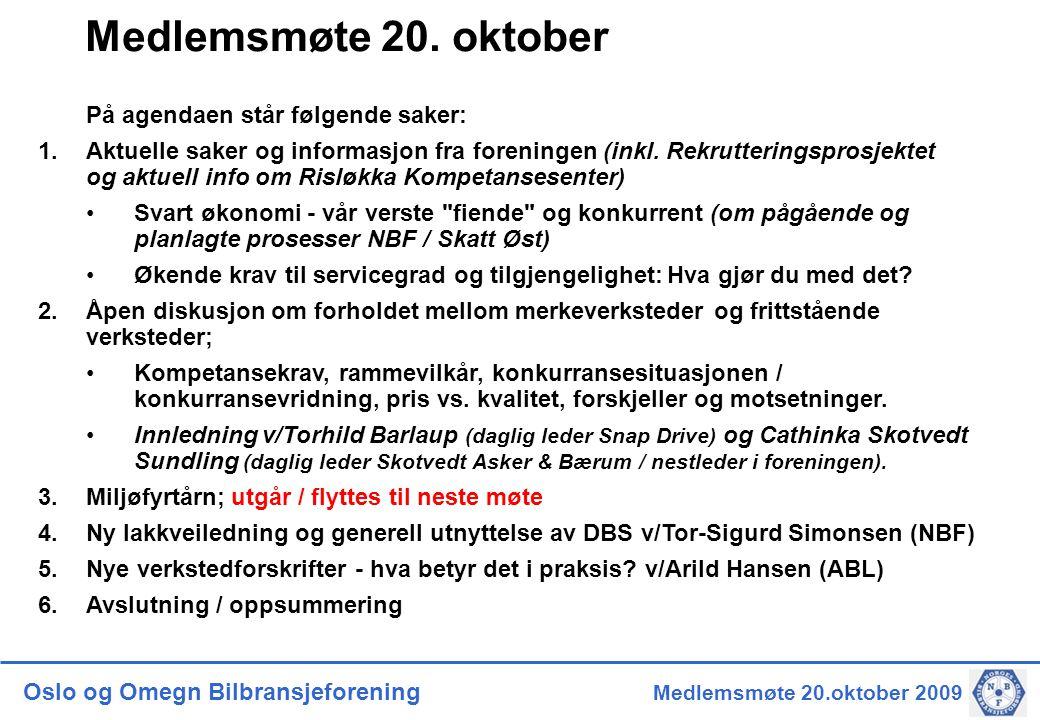 Oslo og Omegn Bilbransjeforening Medlemsmøte 20.oktober 2009 Medlemsmøte 20.
