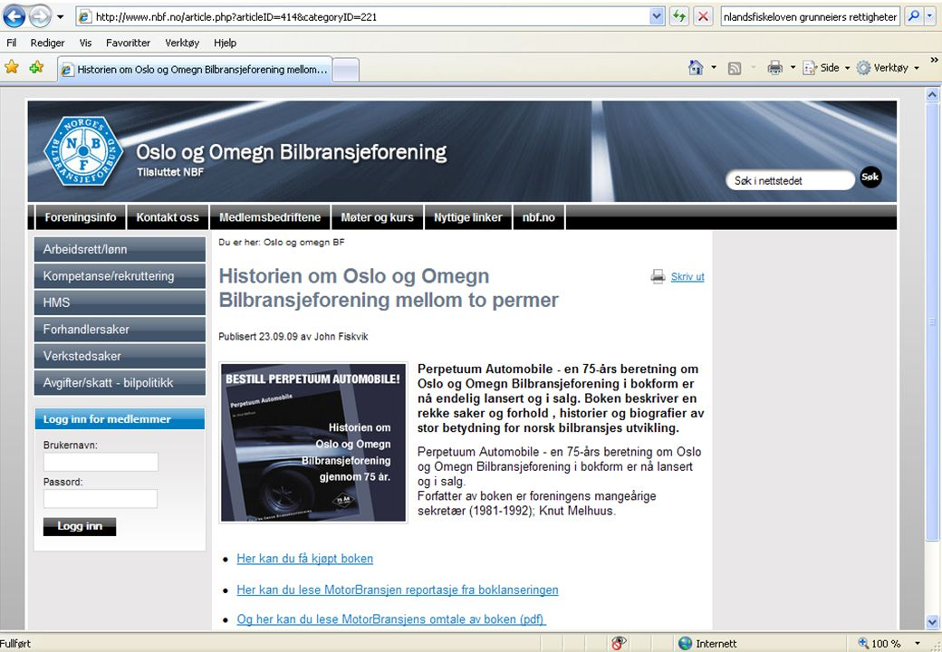 Oslo og Omegn Bilbransjeforening Medlemsmøte 20.oktober 2009 Kontaktinfo Prosjektleder skoleutvikling Christine Wergeland Sørbye 958 33 707 (som kanskje vil si noen ord om forventningene til samarbeidet med bilbransjen?)