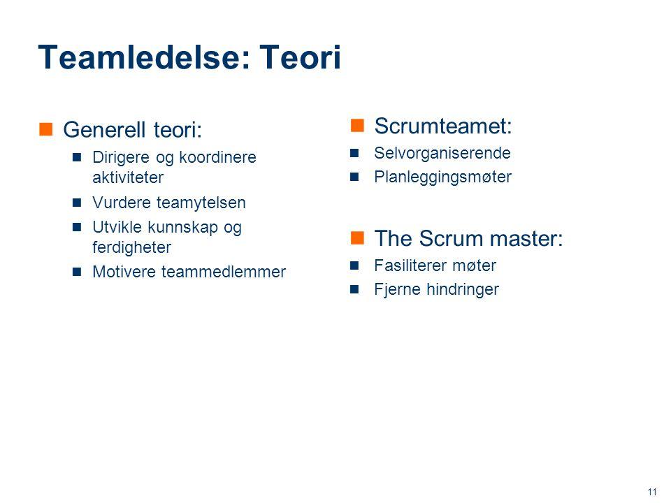 ICT Teamledelse: Teori Generell teori: Dirigere og koordinere aktiviteter Vurdere teamytelsen Utvikle kunnskap og ferdigheter Motivere teammedlemmer S