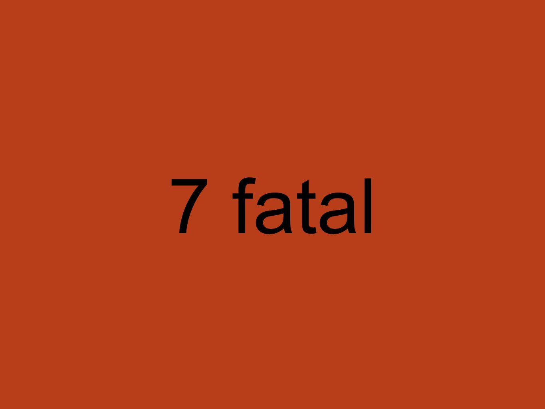 7 fatal