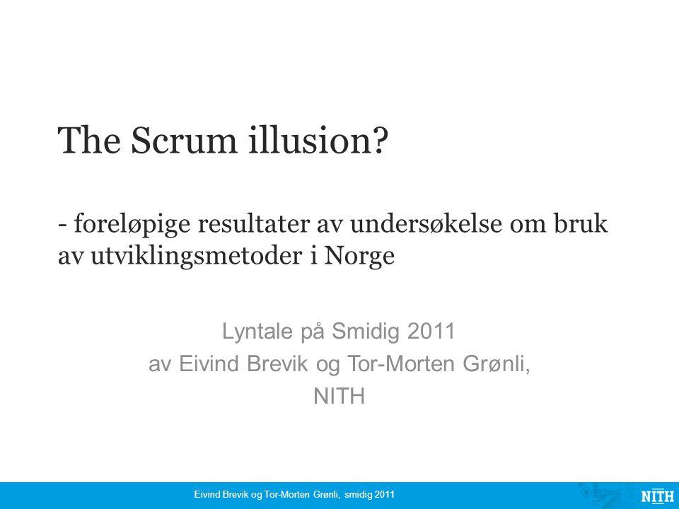 Så – har man prosjektleder fortsatt? Eivind Brevik og Tor-Morten Grønli, smidig 2011