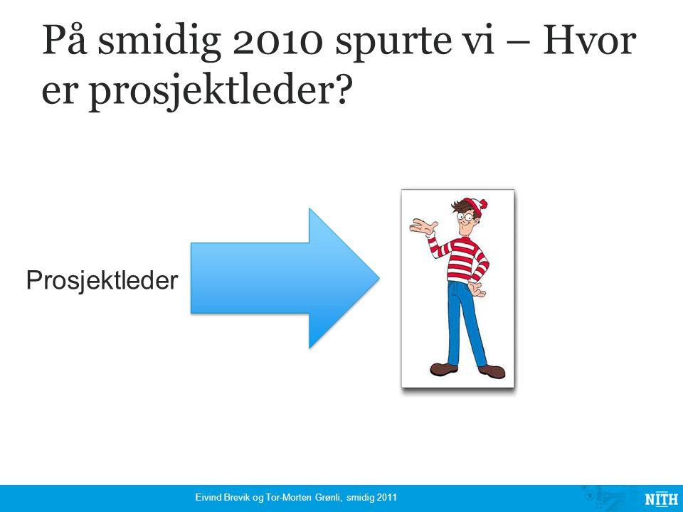 På smidig 2010 spurte vi – Hvor er prosjektleder.