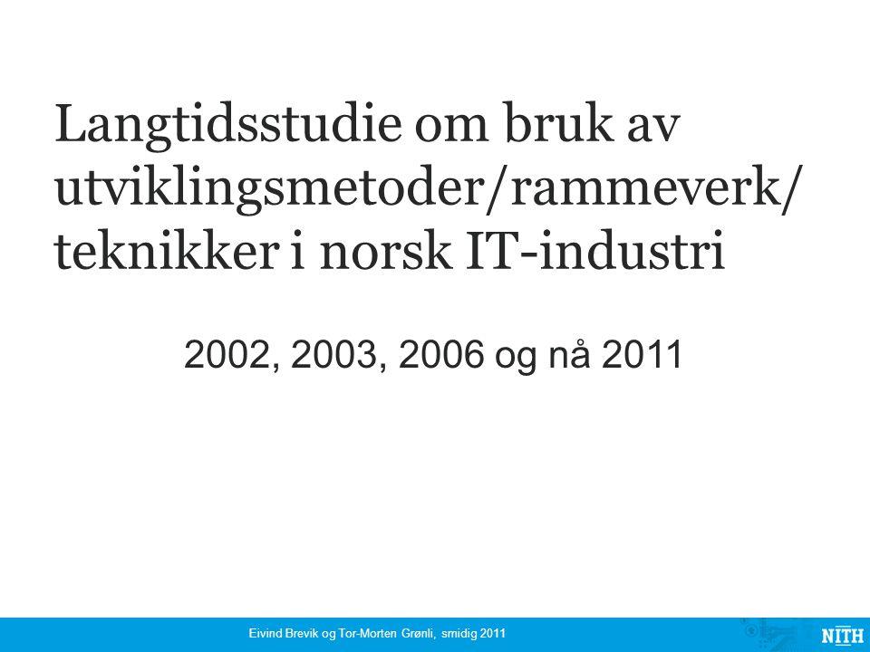 Eivind Brevik og Tor-Morten Grønli, smidig 2011 Samler man inn data om prosjektenes vellykkethet?