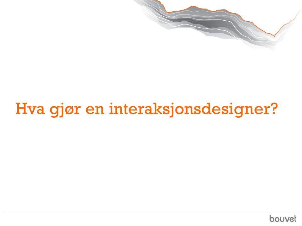 Hva gjør en interaksjonsdesigner?