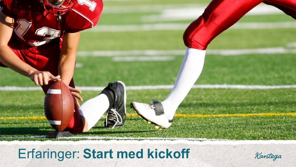 Erfaringer: Start med kickoff