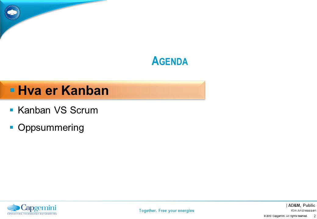 | AD&M, Public Together.Free your energies Hva er Kanban Kim Andreassen 3 © 2010 Capgemini.
