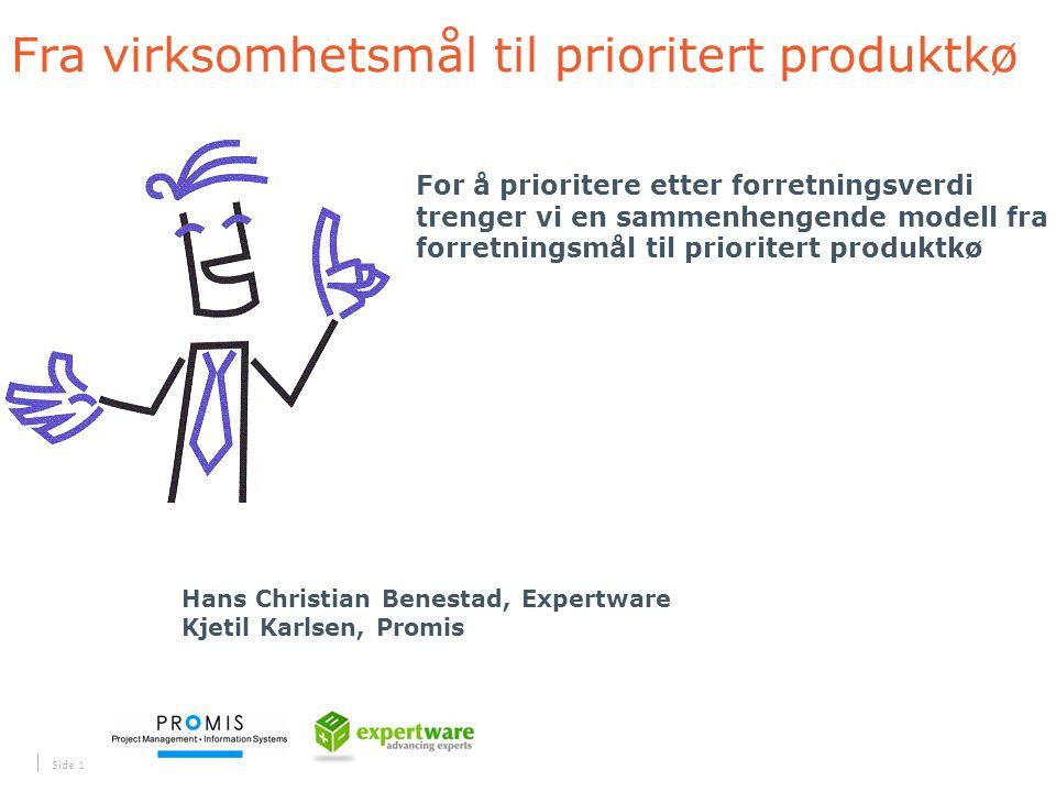 Fra virksomhetsmål til prioritert produktkø Side 1 For å prioritere etter forretningsverdi trenger vi en sammenhengende modell fra forretningsmål til