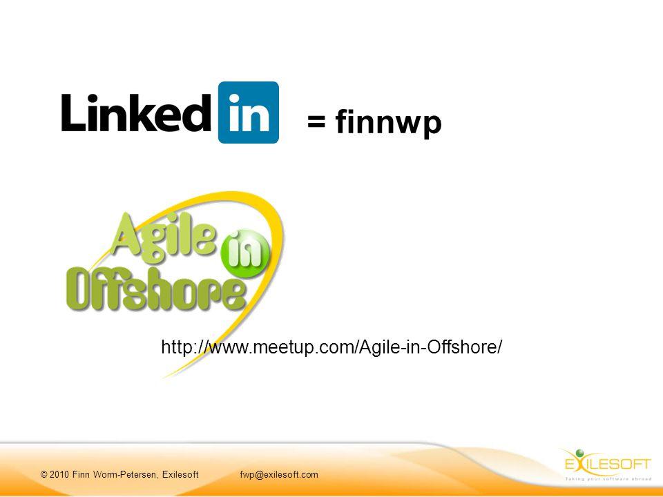 = finnwp © 2010 Finn Worm-Petersen, Exilesoftfwp@exilesoft.com http://www.meetup.com/Agile-in-Offshore/