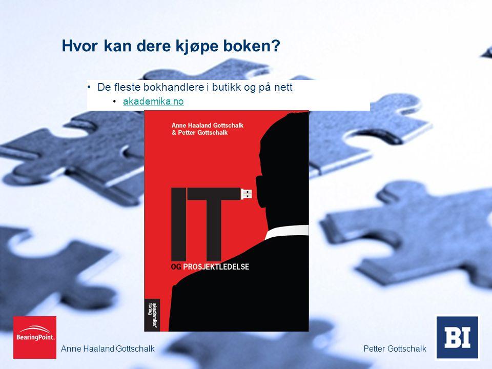 Anne Haaland GottschalkPetter Gottschalk Hvor kan dere kjøpe boken? De fleste bokhandlere i butikk og på nett akademika.no