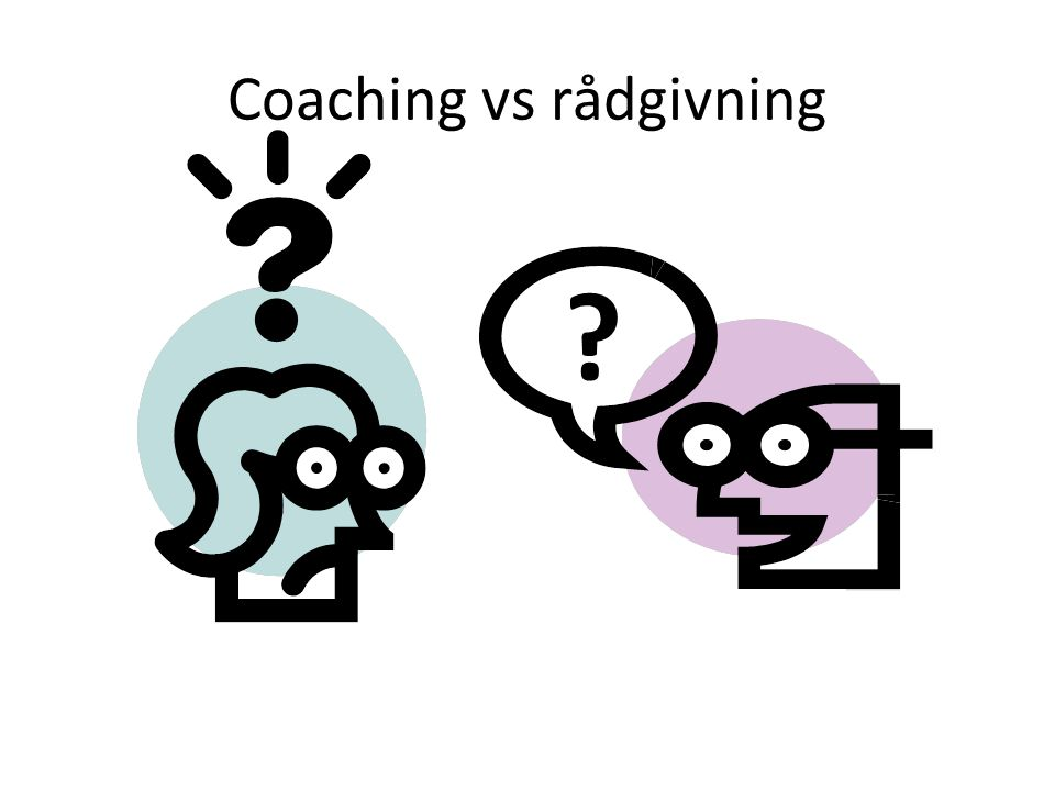 Coaching vs rådgivning ?