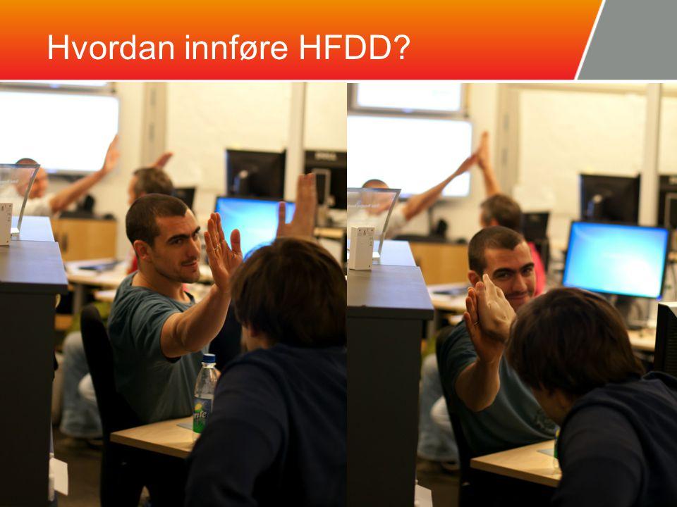 Hvordan innføre HFDD.