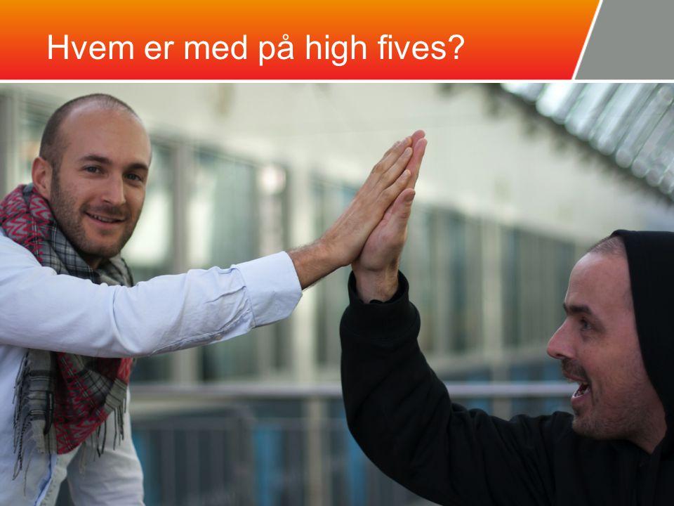 Hvem er med på high fives?