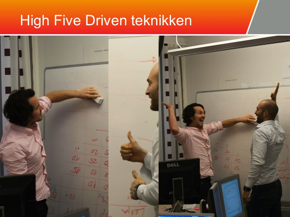 High Five Driven teknikken