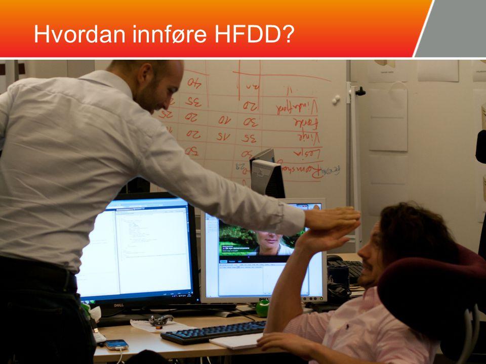 """Hvordan innføre HFDD? Begynn med High Five når det er noe positivt Første High Five blir alltid litt slapp Etter hvert blir lokalet fylt opp med """"High"""