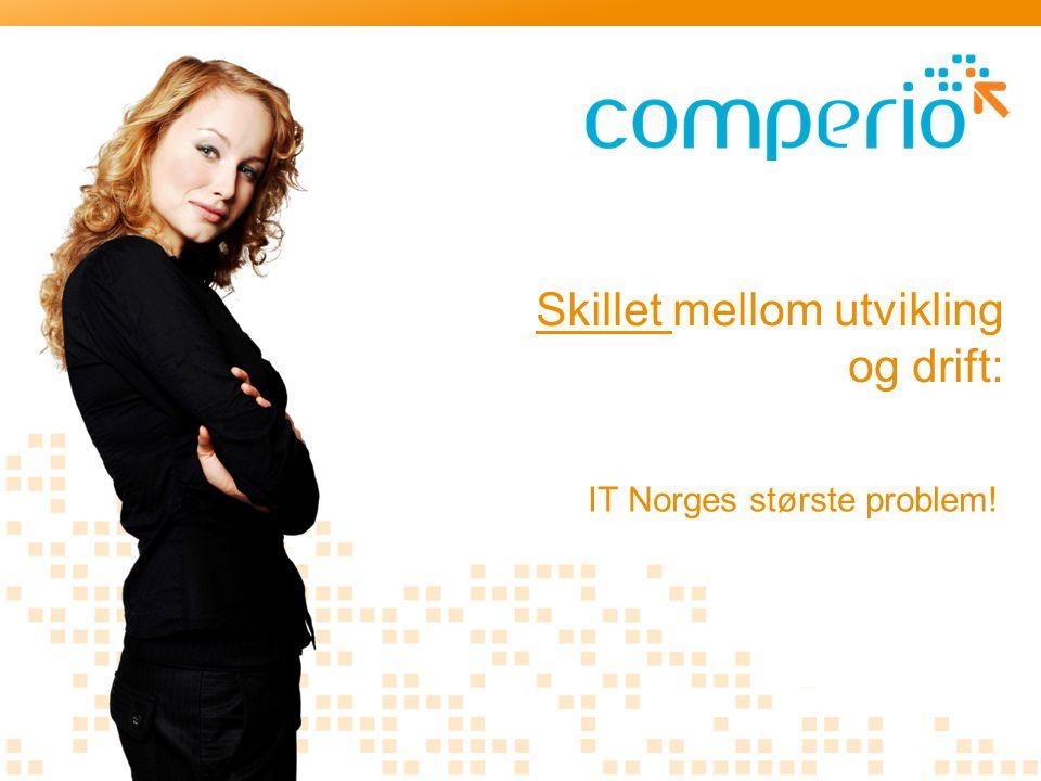 Skillet mellom utvikling og drift: IT Norges største problem!
