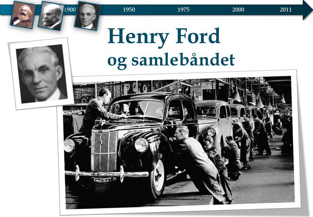 Henry Ford og samlebåndet 19001950 20002011 1975