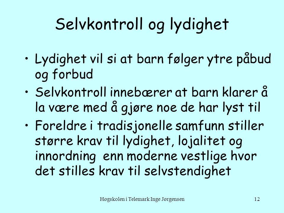 Høgskolen i Telemark Inge Jørgensen12 Selvkontroll og lydighet Lydighet vil si at barn følger ytre påbud og forbud Selvkontroll innebærer at barn klar
