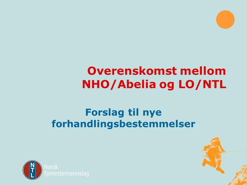 Overenskomst mellom NHO/Abelia og LO/NTL Forslag til nye forhandlingsbestemmelser