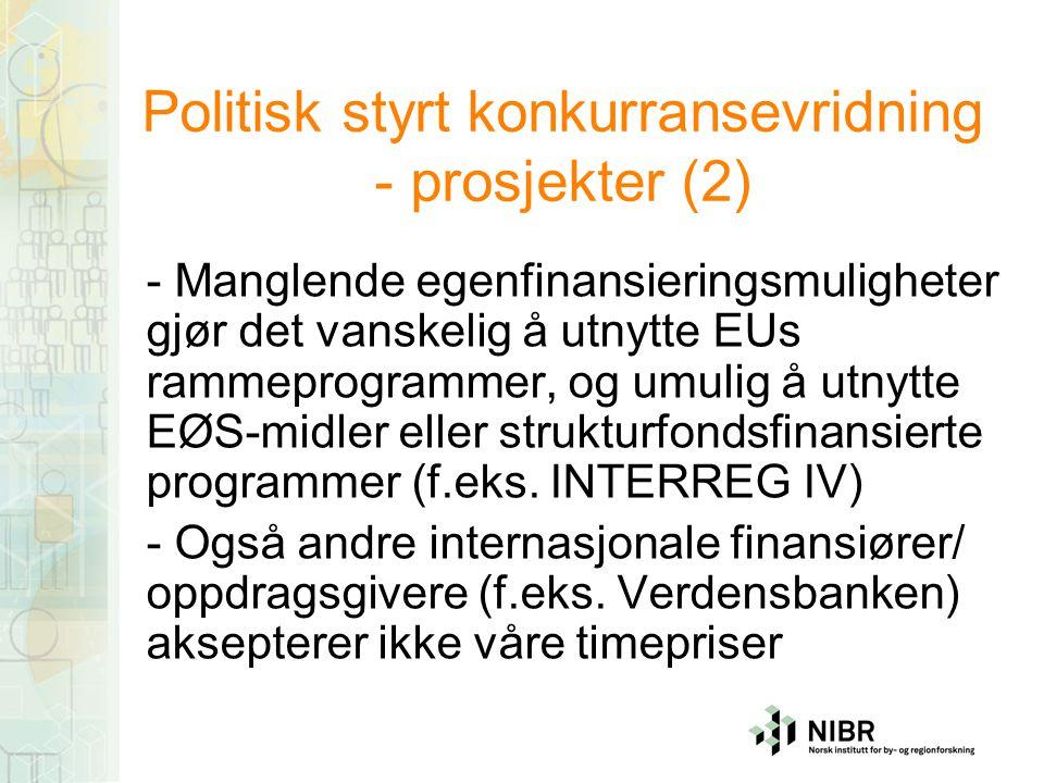 Politisk styrt konkurransevridning - prosjekter (2) - Manglende egenfinansieringsmuligheter gjør det vanskelig å utnytte EUs rammeprogrammer, og umulig å utnytte EØS-midler eller strukturfondsfinansierte programmer (f.eks.