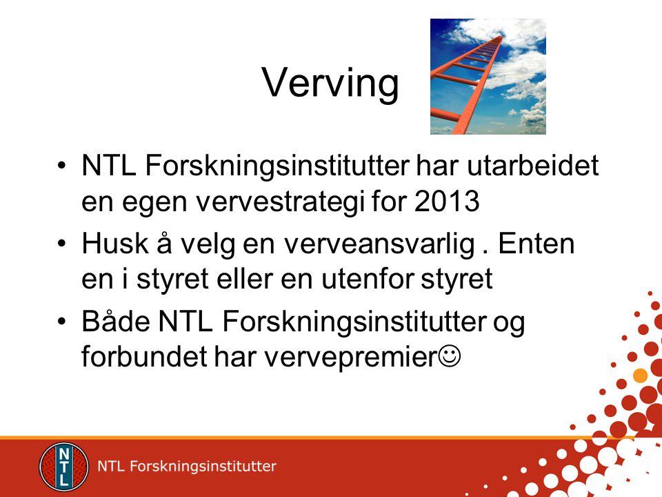 Verving NTL Forskningsinstitutter har utarbeidet en egen vervestrategi for 2013 Husk å velg en verveansvarlig.
