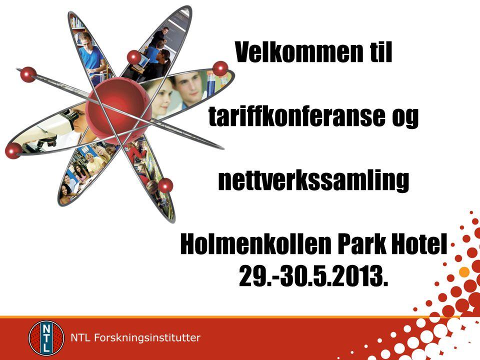 Velkommen til tariffkonferanse og nettverkssamling Holmenkollen Park Hotel 29.-30.5.2013.