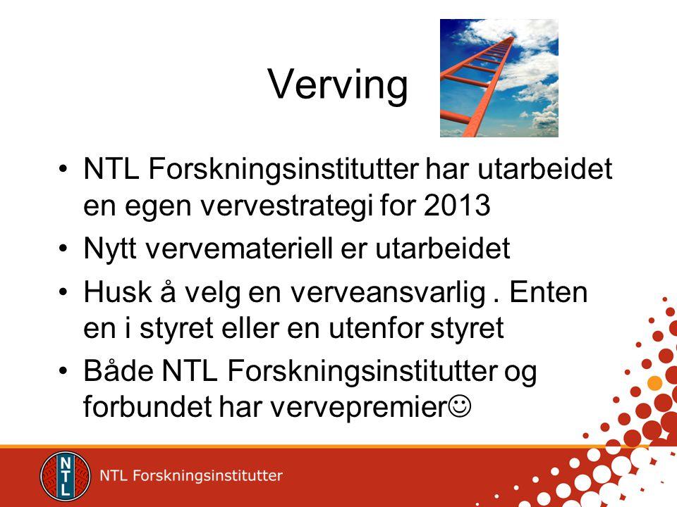 Verving NTL Forskningsinstitutter har utarbeidet en egen vervestrategi for 2013 Nytt vervemateriell er utarbeidet Husk å velg en verveansvarlig.