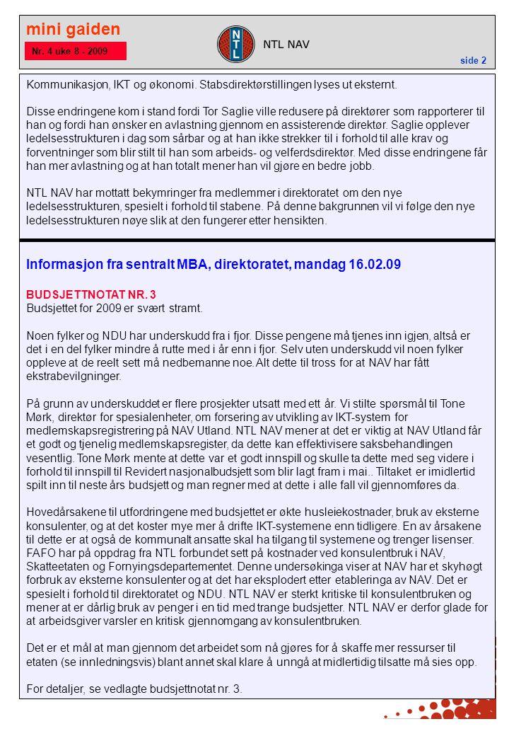 mini gaiden side 2 Nr. 4 uke 8 - 2009 Kommunikasjon, IKT og økonomi.