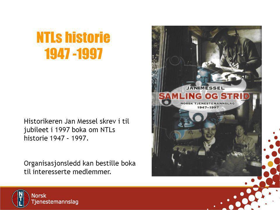 Historikeren Jan Messel skrev i til jubileet i 1997 boka om NTLs historie 1947 – 1997.