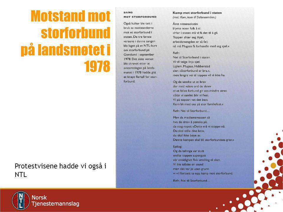 Protestvisene hadde vi også i NTL Motstand mot storforbund på landsmøtet i 1978