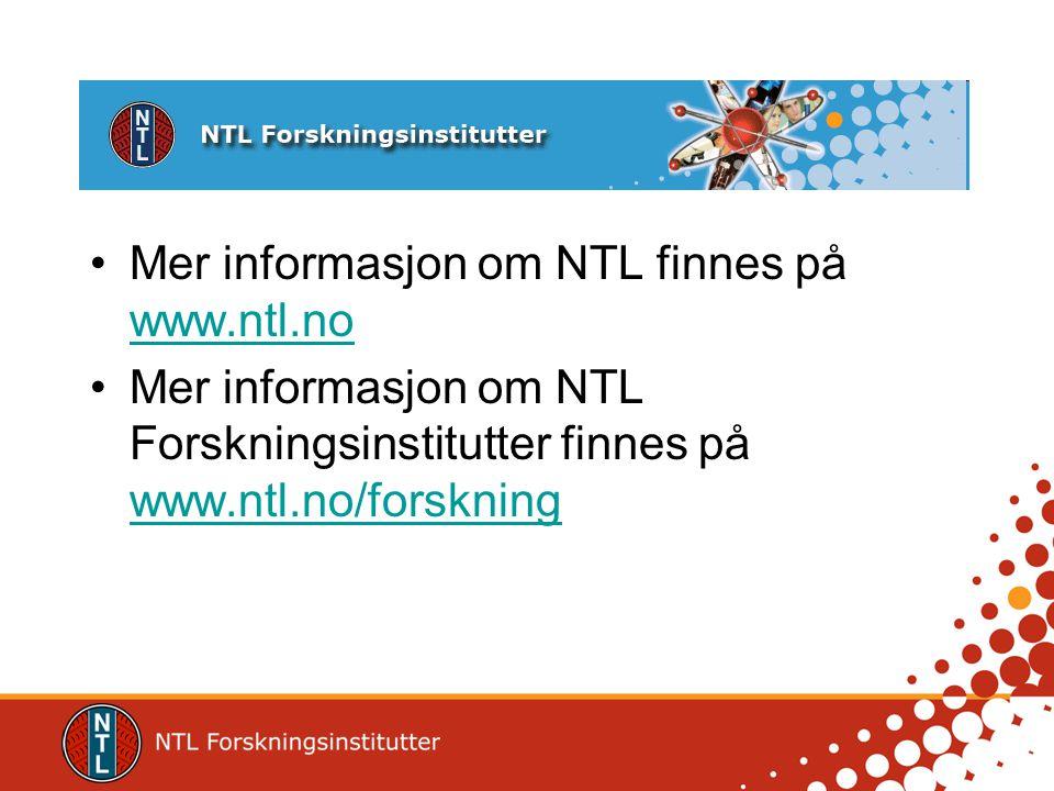 Mer informasjon om NTL finnes på www.ntl.no www.ntl.no Mer informasjon om NTL Forskningsinstitutter finnes på www.ntl.no/forskning www.ntl.no/forsknin