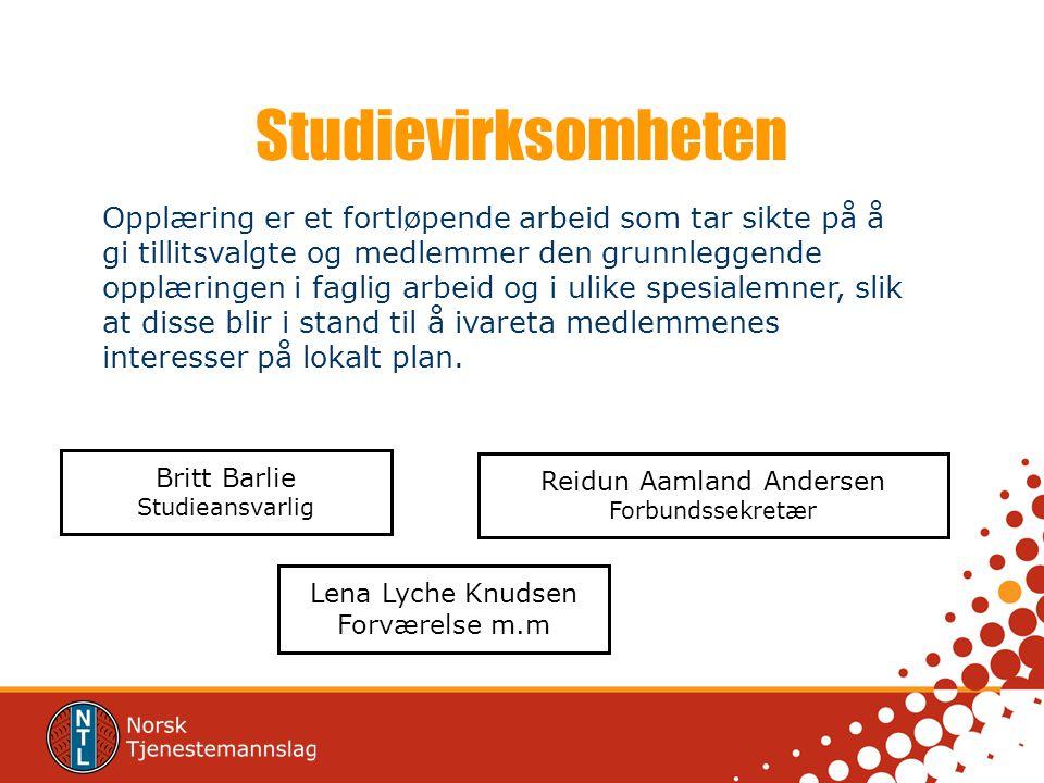Studievirksomheten Britt Barlie Studieansvarlig Reidun Aamland Andersen Forbundssekretær Opplæring er et fortløpende arbeid som tar sikte på å gi till