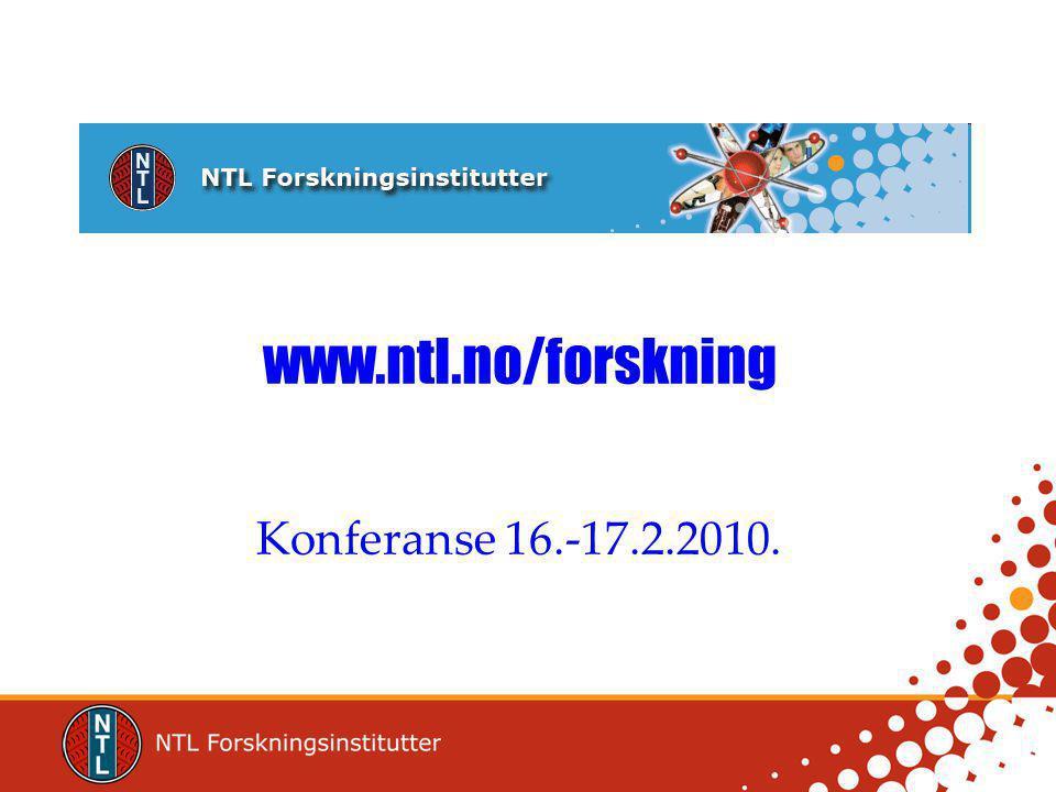 www.ntl.no/forskning Konferanse 16.-17.2.2010.