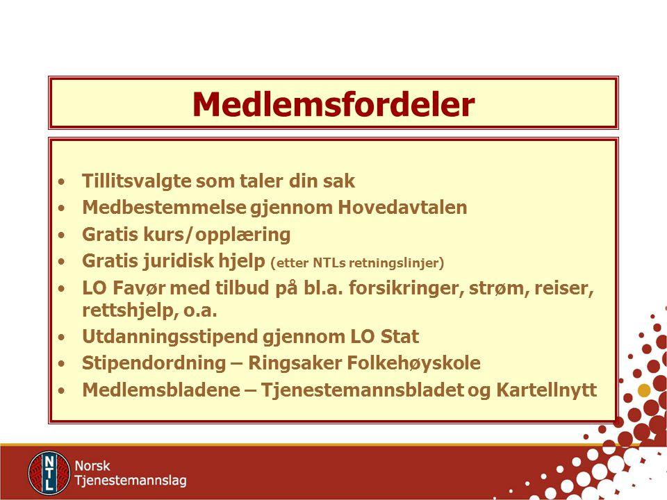 Medlemsfordeler Tillitsvalgte som taler din sak Medbestemmelse gjennom Hovedavtalen Gratis kurs/opplæring Gratis juridisk hjelp (etter NTLs retningslinjer) LO Favør med tilbud på bl.a.