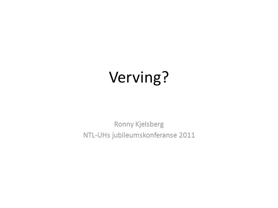 Verving? Ronny Kjelsberg NTL-UHs jubileumskonferanse 2011