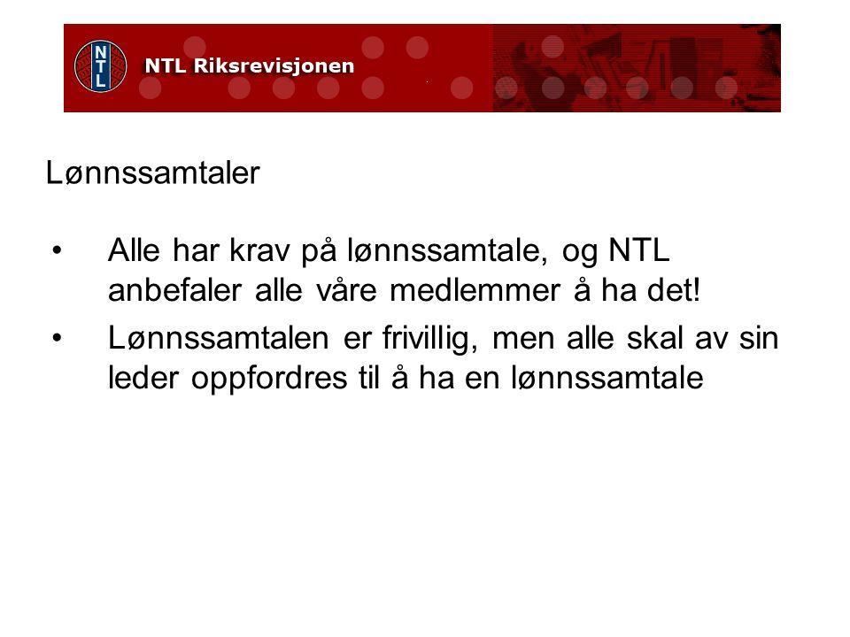 Lønnssamtaler Alle har krav på lønnssamtale, og NTL anbefaler alle våre medlemmer å ha det.